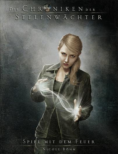 """Cover """"Die Chroniken der Seelenwächter 6 - Spiel mit dem Feuer"""""""